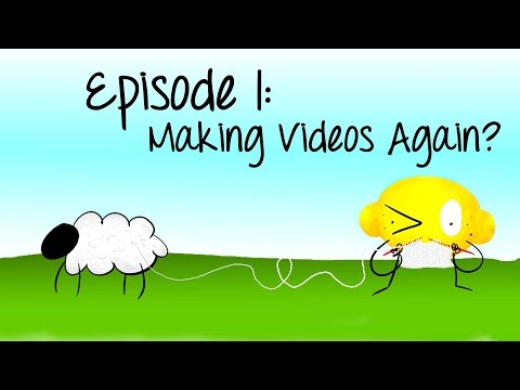Episode 1: Making Videos Again?