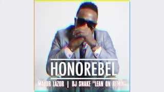 "MAJOR LAZER FT HONOREBEL & DJ SNAKE ""LEAN ON"" REMIX"