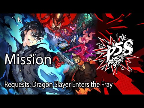 Persona 5 Strikers Mission Requests: Dragon Slayer Enters the Fray |