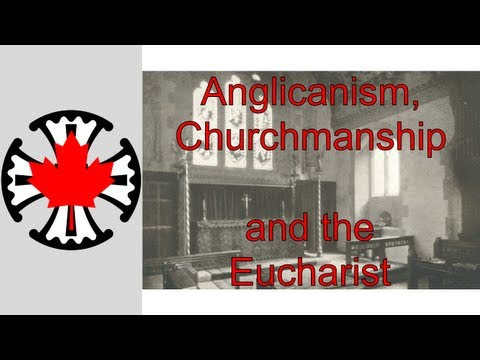 Anglicanism, Churchmanship and the Eucharist
