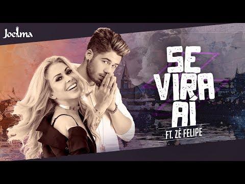 Joelma - Se Vira Aí  feat Zé Felipe