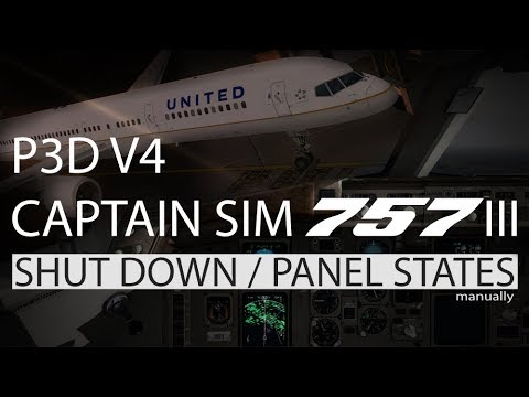 [P3D V4.1] Captain Sim 757-200 III PANEL STATES (TURN AROUND & SHUTDOWN TUTORIAL)