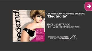 TX4 [Hed Kandi] [Deep House 2013] Lee Foss Ft. Anabel Englund - Electricity