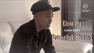 Gambar cover Ilham Baso - Doa Ku Memeluk Mama (Official Music Video)