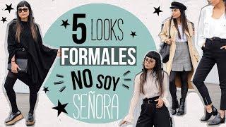 5 Looks FORMALES para NO verte como SEÑORA!