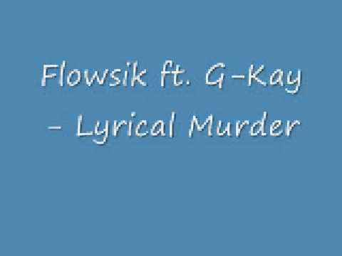 Flowsik ft. G-Kay- Lyrical Murder