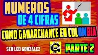 """COMO GANARME EL CHANCE EN COLOMBIA GANARCHANCECONLEO - NÚMEROS DE 4 CIFRAS Y MAS """"PARTE 2"""""""