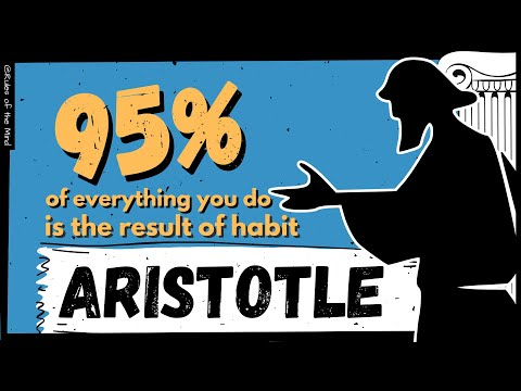 Aristotle ⌾  Excellence Comes by Habit .
