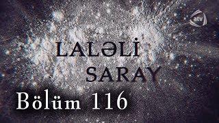 Laləli Saray (116-cı bölüm)
