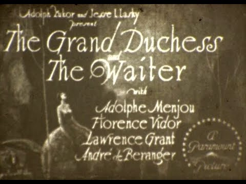 The Grand Duchess And The Waiter (Malcolm St. Clair, 1926) - Silent