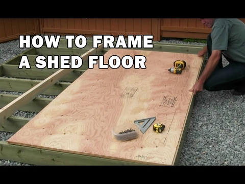 How to Build a Shed - How To Frame a Wood Floor - Video 3