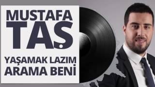 Mustafa Taş - Yaşamak Lazım - Arama Beni