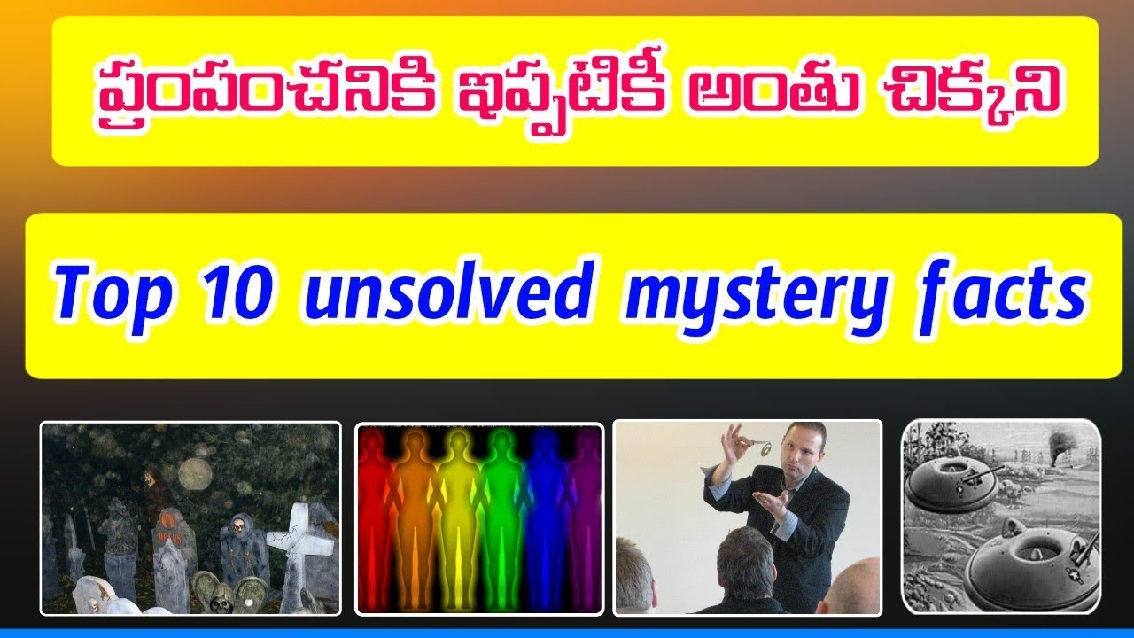 Unsolved Top 10 mysterious facts in Telugu | World Unsolved Top 10 Facts