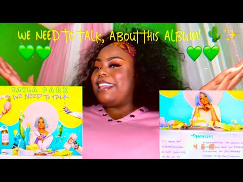 TAYLA PARX- WE NEED TO TALK| ALBUM REACTION/REVIEW! ✨ Mp3