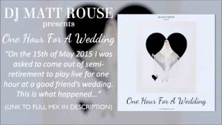 DJ Matt Rouse - One Hour For A Wedding