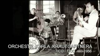 Antologie czech jazz 195 - Orchestr Karla Krautgartnera, Tico - Tico  1956