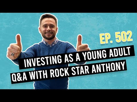 Investing As A Young Adult — Q&A With Rock Star Anthony
