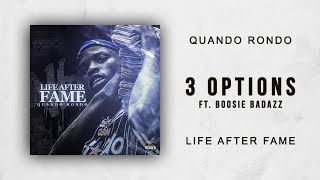 Quando Rondo - 3 Options Ft. Boosie Badazz (Life After Fame)