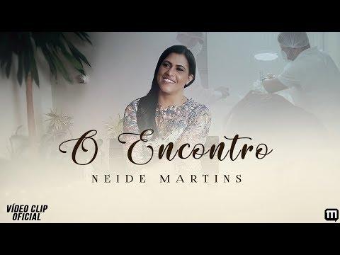 Neide Martins – O Encontro