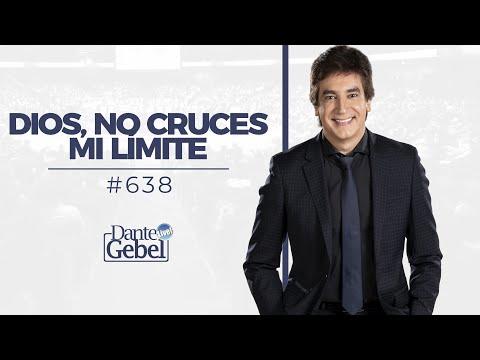 Dante Gebel #638 | Dios, no cruces mi límite