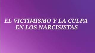El victimismo y la culpa en los narcisistas