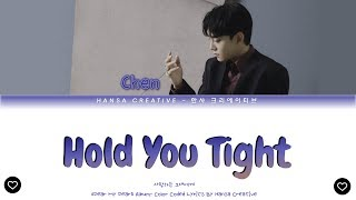 Chen (of EXO) - 'Hold You Tight' Lyrics Color Coded (Han/Rom/Eng)
