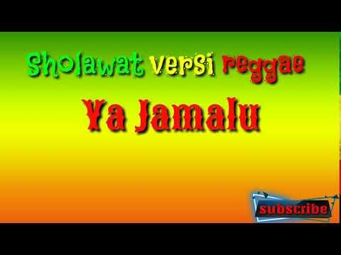Sholawat Versi Reggae Ya Jamalu