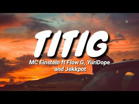 MC Einstein - Titig (Lyrics) ft. Flow G, YuriDope and Jekkpot