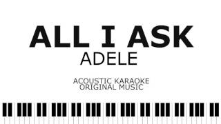 All I Ask - Adele Acoustic Karaoke | Instrumental