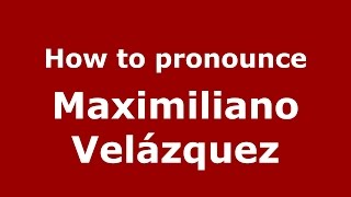 How to pronounce Maximiliano Velázquez (Argentine Spanish/Argentina) - PronounceNames.com