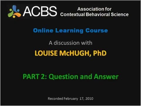 ACBS ACT Learning Course: Dr. Louise McHugh, RFT, Part 2