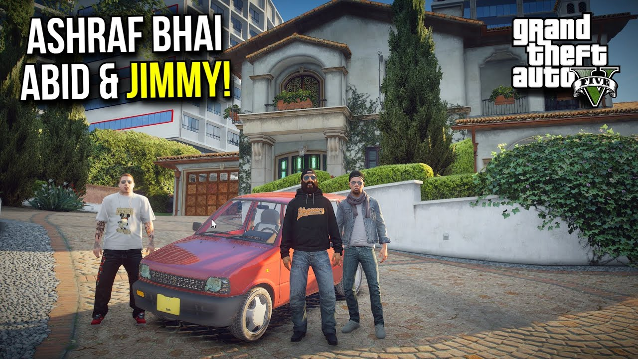 ASHRAF BHAI, ABID AND JIMMY TOGETHER! | GTA 5 MODS PAKISTAN