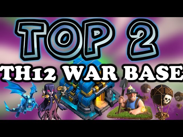 Top 2 Best Th12 War Base 2019 5 Replays Anti E-Dragon Anti Everything Anti 2 Star Clash Of Clans