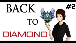 NICE ATTITUDE GUYS ! : LoL Season 5 | Back to Diamond #2