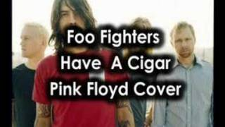 Watch Foo Fighters Have A Cigar video