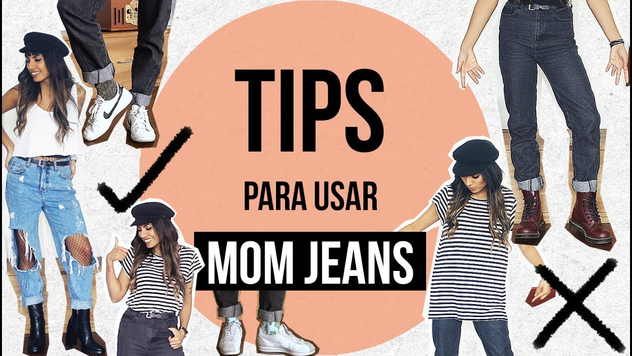 Tips Para Usar Mom Jeans Youtube