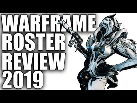 Warframe - Full Roster Review 2019 thumbnail
