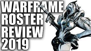 Warframe - Full Roster Review 2019