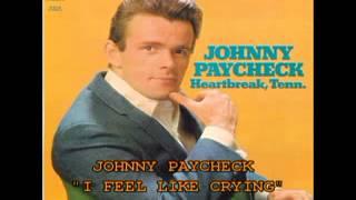 "JOHNNY PAYCHECK - ""I FEEL LIKE CRYING"""