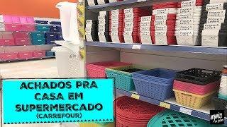 ACHADOS PRA CASA NO SUPERMERCADO (CARREFOUR)   Organize sem Frescuras!