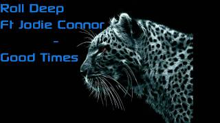 Roll Deep Ft Jodie Connor - Good Times [With Lyrics] HD