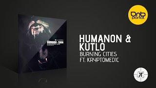 Humanon & Kutlo ft. Kryptomedic - Burning Cities [Kill Tomorrow Recordings]