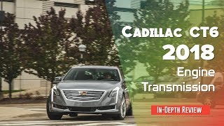 2018 Cadillac CT6 Engine and Transmission Review