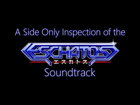 a-side-only-inspection-of-the-eschatos-soundtrack
