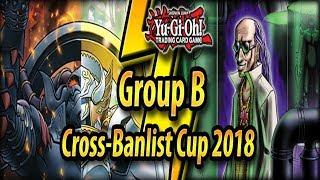 Group B - Cross-Banlist Cup 2018!