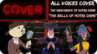 The Bells of Notre Dame ALL VOICES Cover (The Hunchback of Notre Dame) - The Goatee