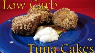 Atkins Diet Recipes:  Low Carb Tuna Cakes & Tartar Sauce (if)