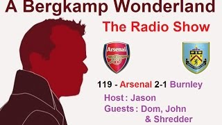 The #ABWRadio Show : 119 - Arsenal 2-1 Burnley