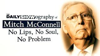 Mitch McConnell: No Lips, No Soul, No Problem