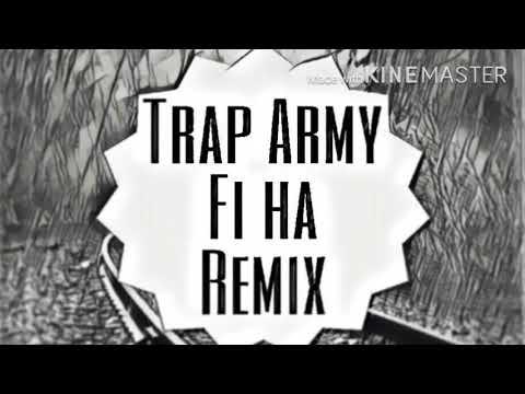 Fi Ha-Remix(Trap Army)